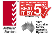 Australian Standards approved, Price guarantee, Australian Family owned Business